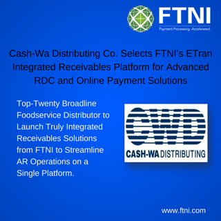 Cash-Wa Distributing Co  Selects FTNI's ETran Integrated Receivables