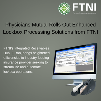 Physicians Mutual Rolls Out FTNI Enhanced Lockbox Solutions